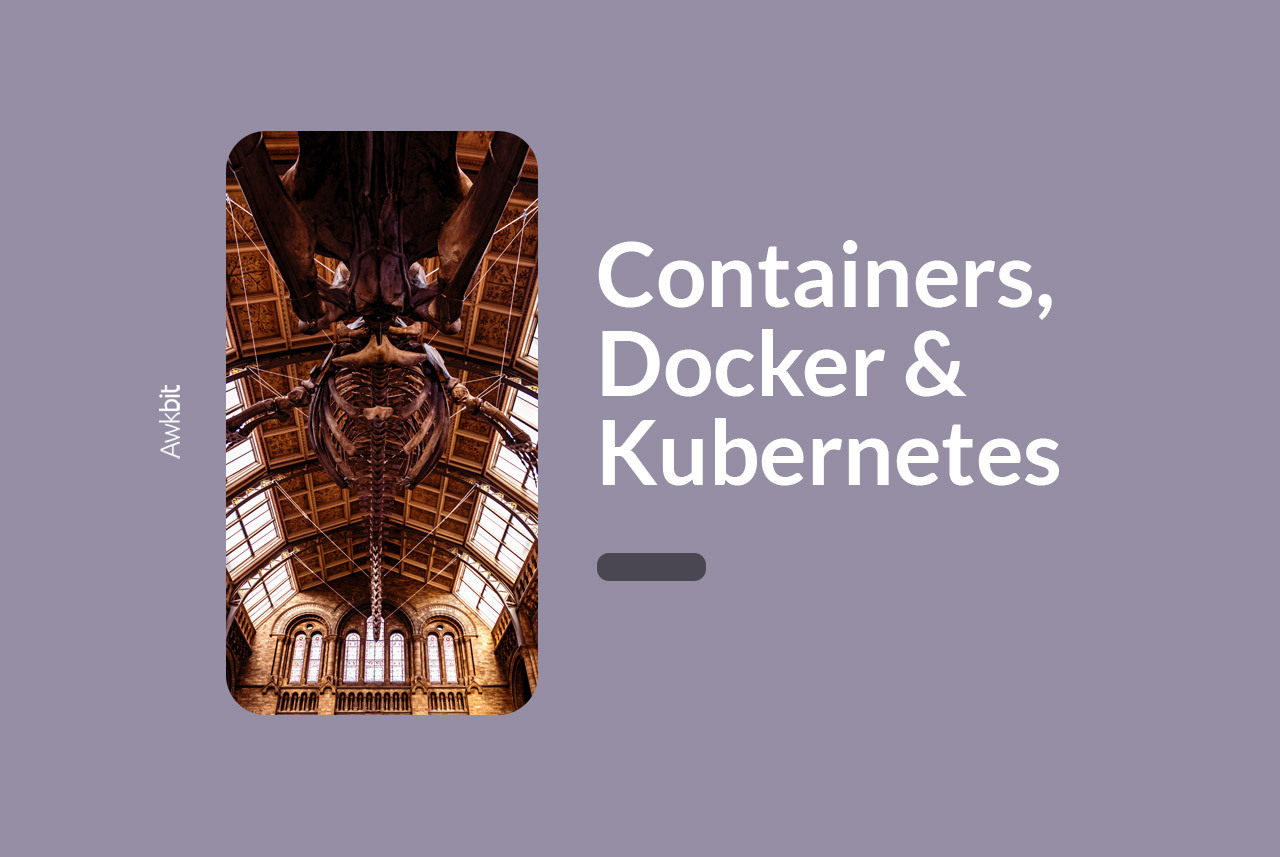 Reliable containers, Docker, and Kubernetes